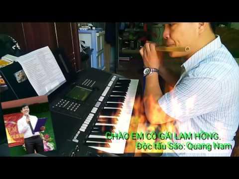 CHÀO EM CÔ GÁI LAM HỒNG - Độc tấu sáo: Quang Nam