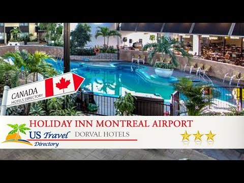 Holiday Inn Montreal Airport - Dorval Hotels, Canada