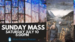 Sunday Mass - 5:00pm Saturday July 10, 2021