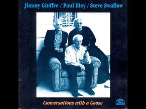 Jimmy Giuffrè /Paul Bley /Steve Swallow - Conversation with a Goose