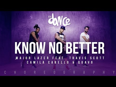 Know No Better - Major Lazer ft. Travis Scott, Camila Cabello & Quavo (Choreography) FitDance Life