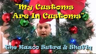 """My Customs Are In Customs"" - A Kazoo Christmas In Saudi Arabia"
