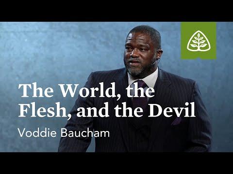 Voddie Baucham: The World, the Flesh, and the Devil