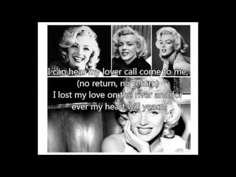 MARILYN MONROE - The River Of No Return(1954)with lyrics