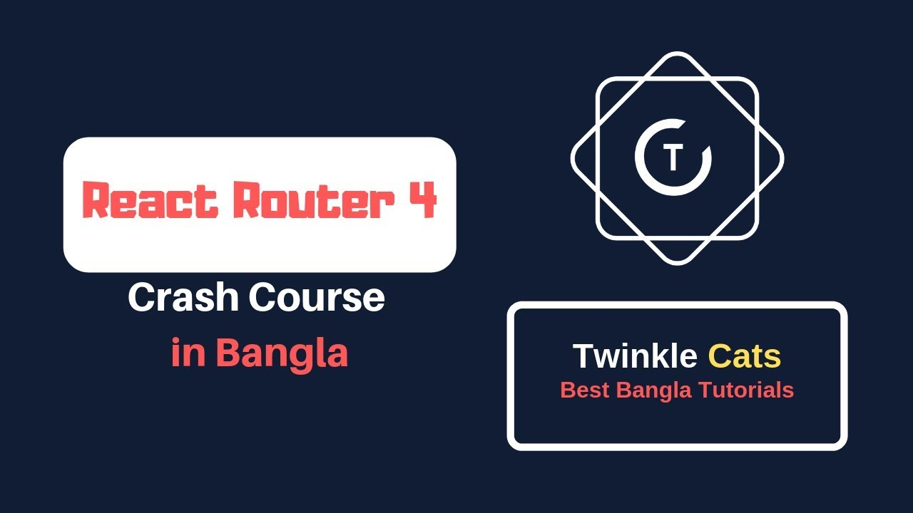 React Router 4 Crash Course in Bangla | All You Need to Know
