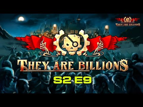 They Are Billions S2 E9 - Final Preparations (Zombie Survival RTS Gameplay)