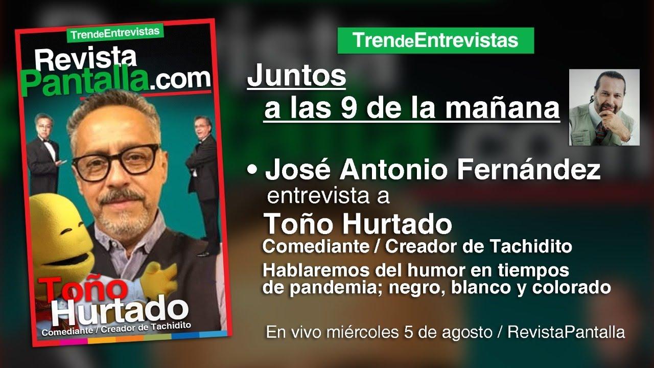 Toño Hurtado - Entrevista con José Antonio Fernández