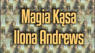 Magia kąsa - Ilona Andrews | recenzja