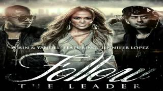 Wisin & Yandel Ft. Jennifer Lopez - Follow The Leader (New Music 2012)