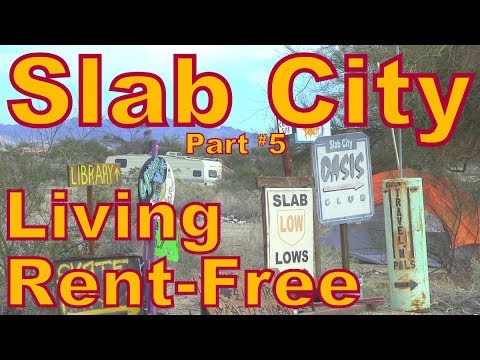 Living Rent-Free at Slab City: Part 5 of the Series