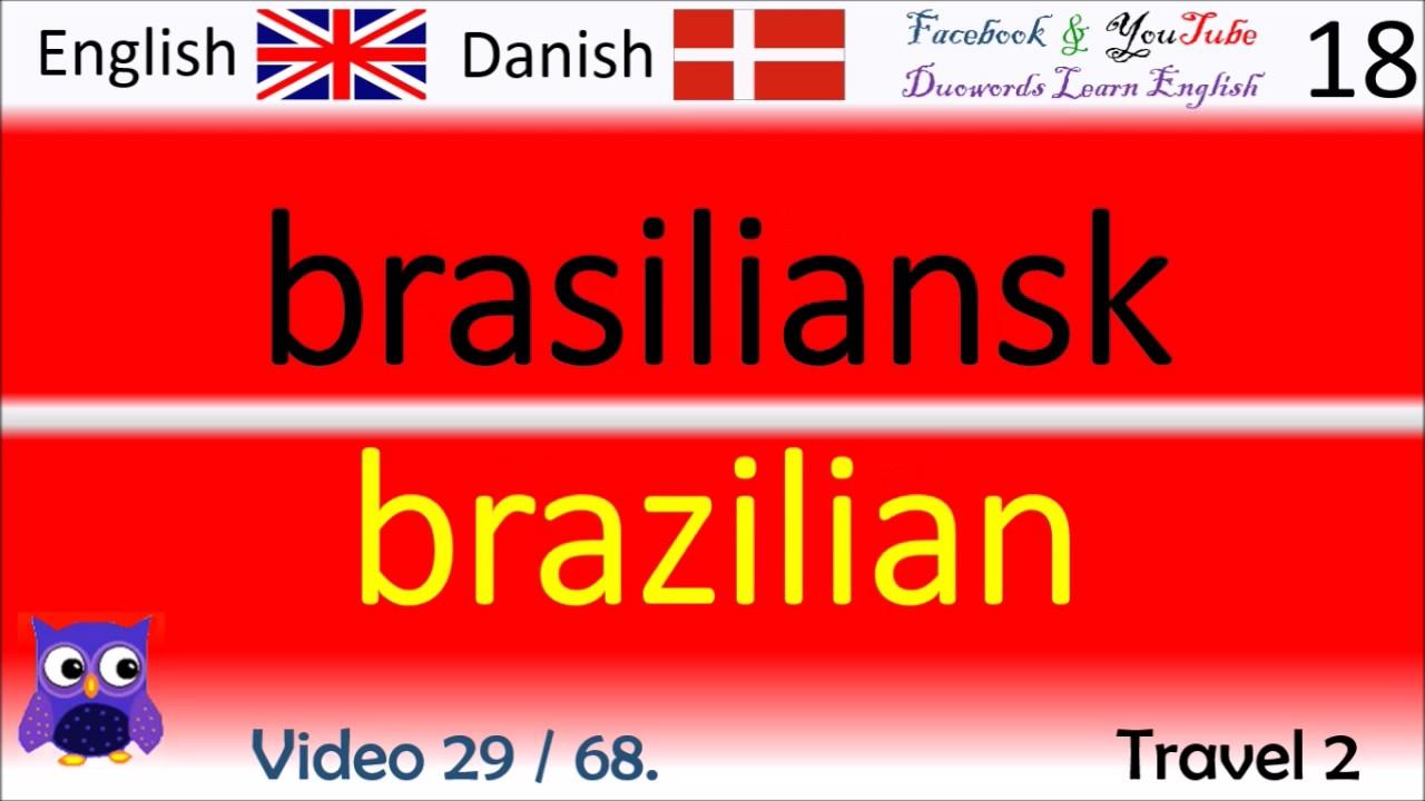 29 Travel 2 Dansk - Engelsk Ord / Danish - English Words Sprog uddannelse videoer
