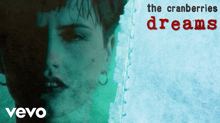 the cranberries  dreams official music video
