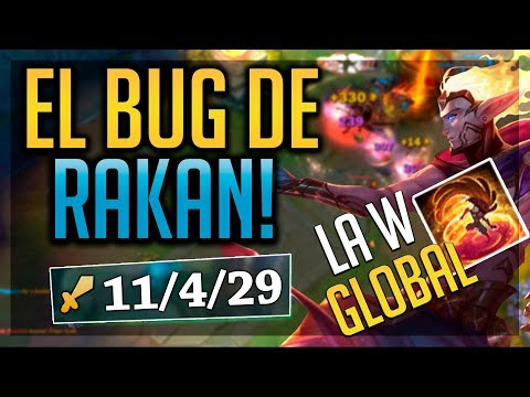 EL BUG DE RAKAN! | LA W ES GLOBAL !| League of Legends