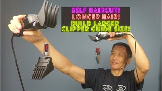 Best and Fastest Sęlf Haircut For Longer Hair. DIY Build Larger Clipper Guide size