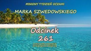 Miniony tydzień oczami Marka Szwedowskiego - odcinek 261.
