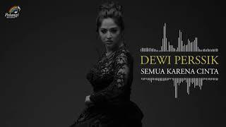 Dewi Perssik - Semua Karena Cinta (Official Audio)