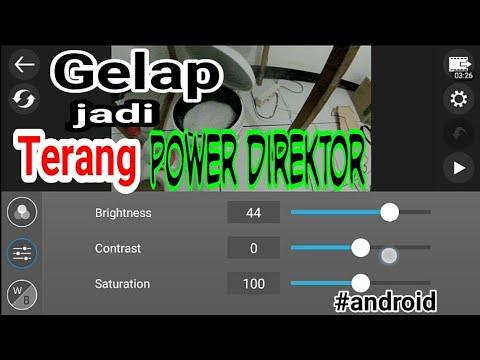 Gelap Jadi Terang Power Direktor Edit Video Di Android Youtube