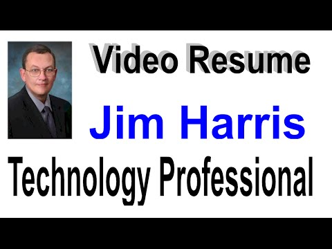 Video Resume: Jim Harris - IT Product Development Manager