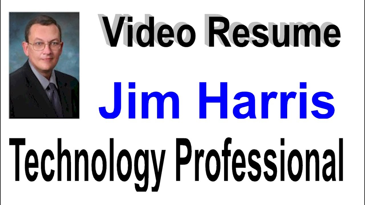 resume Video Resume video resume jim harris it product development manager youtube manager