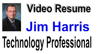 Video Resume: Jim Harris - IT Product Development Manager