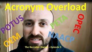 Acronym Overload - The Recruiter Diaries (Episode 5)