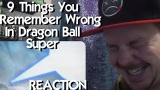 9 Things You Remember Wrong In Dragon Ball Super REACTION