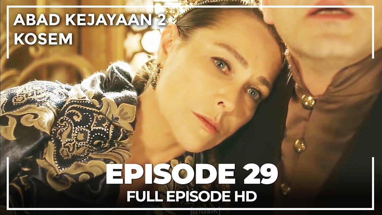 Download Abad Kejayaan 2: Kosem Episode 29 (Bahasa Indonesia)