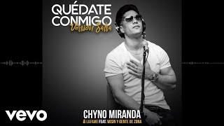 chyno miranda  lafame   quedate conmigo  audio   version salsa  ft  wisin  gente de zona