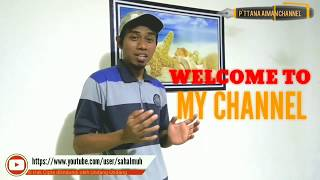 Selamat Datang di channel saya, Welcome to my channel   Sambut Pengunjung Channel
