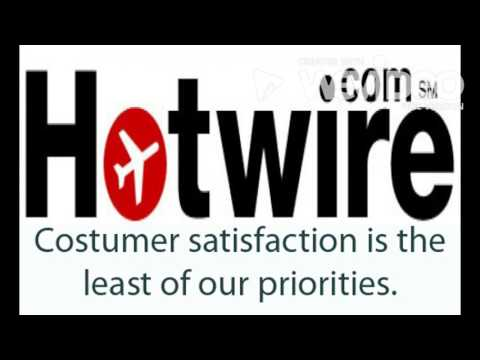 "Hotwire: ""Customer Satisfaction NOT Guaranteed"""
