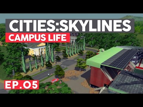 Cities Skylines :: Ep. 05 :: Campus Life