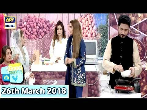 Good Morning Pakistan - 26th March 2018 - ARY Digital