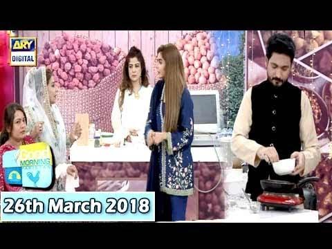 Good Morning Pakistan - 26th March 2018 - ARY Digital
