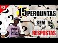 15 TIPOS DE PERGUNTAS SEM RESPOSTAS ATÉ HOJE #2