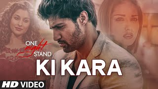 KI KARA Video Song | One Night Stand | Tanuj Virwani, Sunny Leone, Nyra Banarjee | T-Series