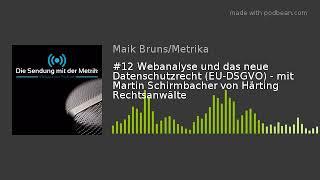 #12 Webanalyse und das neue Datenschutzrecht (EU-DSGVO) - mit Martin Schirmbacher von Härting Recht