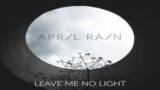 April Rain - Leave Me No Light (Full Album)