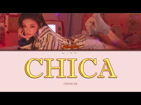 CHUNG HA (청 하)- CHICA Lyrics (color Coded/Han/Rom/Eng/가사)