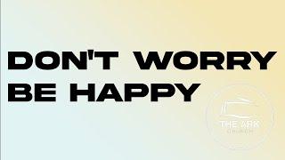Don't Worry Be Happy | Pastor John Huseman | The Ark Church Online