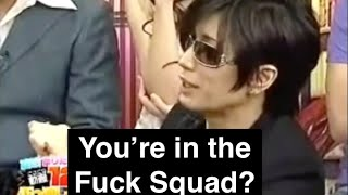 What's a Fuck Squad? How did GACKT save the day? Watch to find out ...