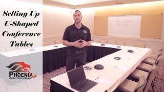 Setting Up U-Shaped Conference Tables | Phoenix Audio Technologies