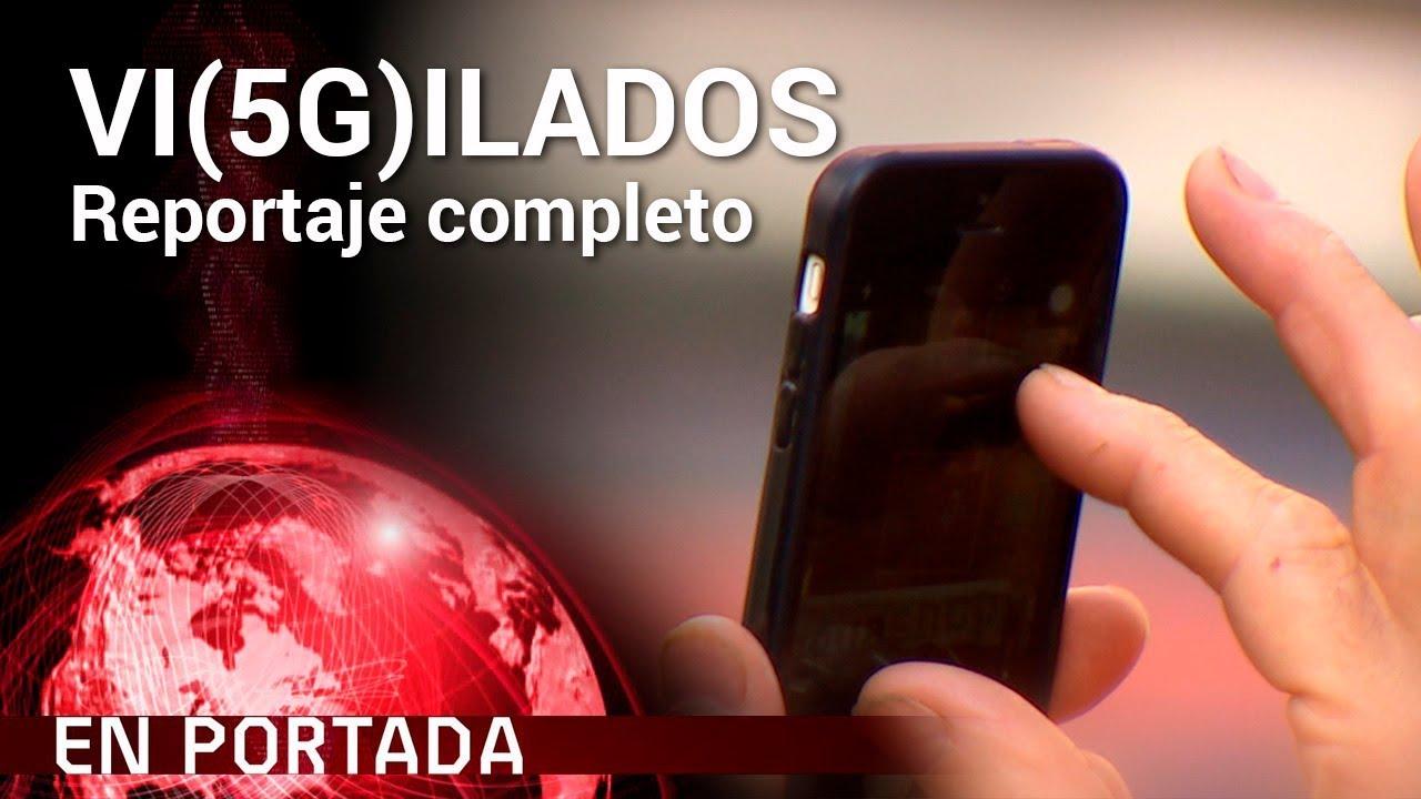 'Vi(5G)ilados' COMPLETO | En Portada