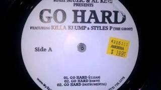 Killa Klump  Styles P • Go Hard