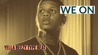 "(FREE DL) Yella Beezy, Kevin Gates Type Beat 2019 ""We On"" 
