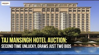 Taj Mansingh hotel auction: Second time unlucky, draws just two bids