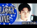 EXO - LUCKY ONE ( COVER ESPAÑOL)