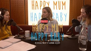 Michelle & Elle | HAPPY MUM, HAPPY BABY: THE PODCAST | AD