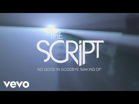 The Script - No Good In Goodbye - Making Of