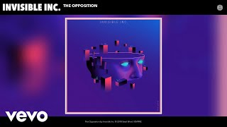 Invisible Inc. - The Opposition (Audio)