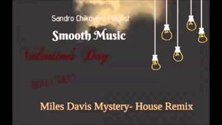 Miles Davis Mystery- House Remix [Tryezz]